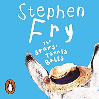 The Stars' Tennis Balls                   By:                                                                                                                                 Stephen Fry                               Narrated by:                                                                                                                                 Stephen Fry                      Length: 9 hrs and 52 mins     286 ratings     Overall 4.7