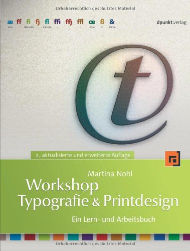 Workshop Typographie & Printdesign, m. CD-ROM und Arbeitsmaterialien