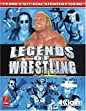 Legends of Wrestling - Prima's Official Strategy Guide - Prima Publishing,U.S. - 01/11/2001