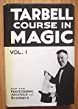 The Tarbell Course in Magic VOL. 1 (Lessons 1 to 19)