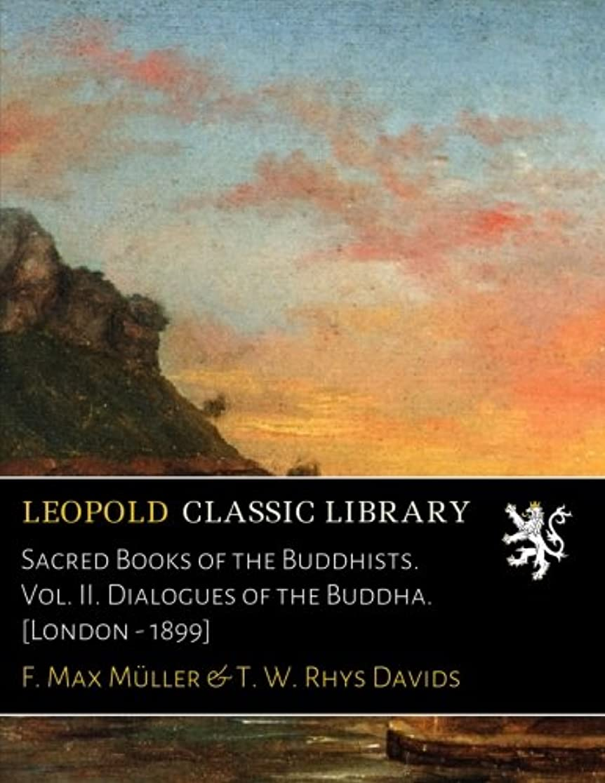 スマイル横一過性Sacred Books of the Buddhists. Vol. II. Dialogues of the Buddha. [London - 1899]