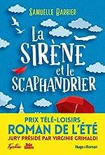 La sirène et le scaphandrier - Prix Télé-Loisirs du roman de l'été, présidé par Virginie Grimaldi de Samuelle Barbier