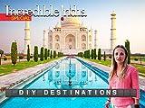 DIY Destinations - Incredible India (Special)