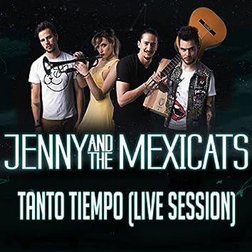 Tanto Tiempo (Live Session)