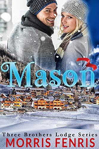 Mason: A Christian Romance (Three Brothers Lodge Trilogy Book 2)