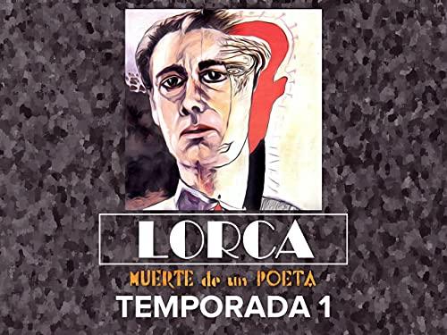 Lorca, muerte de un poeta T1