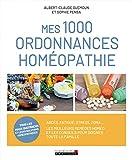 Mes 1000 ordonnances homéopathie