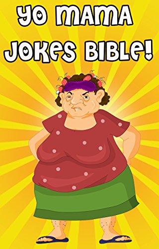 Yo Mama Jokes Bible The Worlds Best Yo Momma Jokes Comedy Jokes And Riddles Humour Jokes For Kids Yo Mama Jokes Kindle Edition By Glare Tony Humor Entertainment Kindle Ebooks