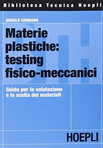 Materie plastiche: testing fisico-meccanici. Guida per la valutazione e la scelta dei materiali