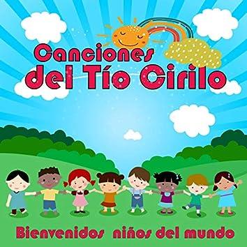 Canciones del Tío Cirilo (Bienvenidos Niños del Mundo)