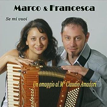 Se mi vuoi (Un omaggio al Maestro Claudio Amadori)