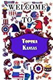 Welcome To Topeka Kansas: Journal / Notebook / Diary Gift - 6x9 - 110 pages - White Lined Paper - Glossy Cover white Journal for your Trip in USA States and Cities