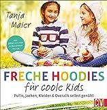 Freche Hoodies für coole Kids. Pullis, Jacken, Kleider & Overalls für Kinder selbst genäht. Aus Jersey & Sweat in den Größen 104 134. Mit 2 Schnittmusterbögen.