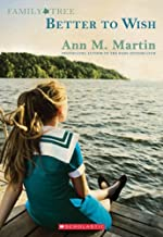 Family Tree Book One: Better to Wish by Ann M. Martin (2014-04-29)