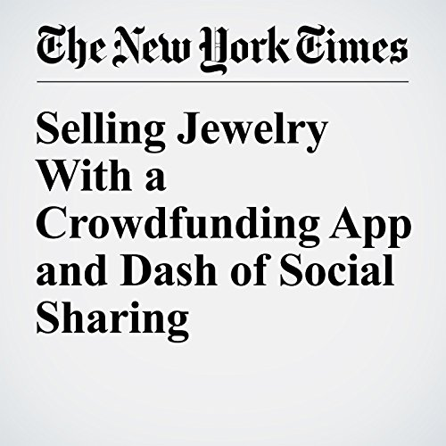 Selling Jewelry With a Crowdfunding App and Dash of Social Sharing audiobook cover art