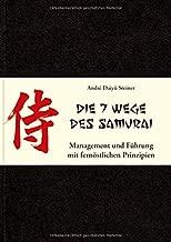 Die 7 Wege des Samurai: Management und Fuhrung mit fernoestlichen Prinzipien