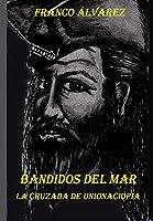 Bandidos Del Mar: La cruzada de Unionaciopia