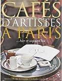 Cafes d'artistes Paris...hier et aujourd'hui by Gerard-Georges Lamaire (1998) Hardcover - Editions Plume