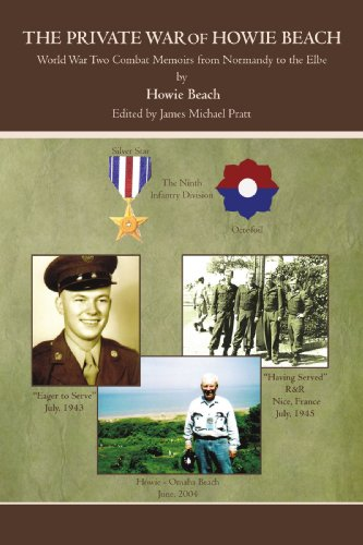 THE PRIVATE WAR OF HOWIE BEACH: World War Two Combat Memoirs from Normandy to the Elbe
