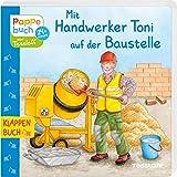 Mit Handwerker Toni auf der Baustelle: Wie ein Haus entsteht (Bilderbuch ab 2 Jahre) - Evelyn Frisch