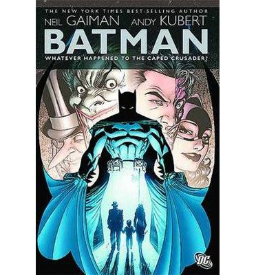 [(Batman Whatever Happened to the Caped Crusader)] [Author: Neil Gaiman] published on (July, 2009)