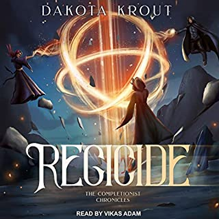 Regicide     The Completionist Chronicles Series, Book 2              By:                                                                                                                                 Dakota Krout                               Narrated by:                                                                                                                                 Vikas Adam                      Length: 13 hrs and 3 mins     4,724 ratings     Overall 4.8