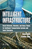 Intelligent Infrastructure: Neural Networks, Wavelets, and Chaos Theory for Intelligent Transportation Systems and Smart Structures (English Edition)