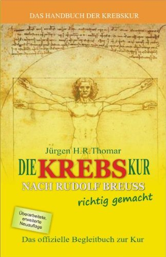 Die  KREBSKUR nach Rudolf Breuss richtig gemacht. Das Begleitbuch zur Breuss-Kur.: Das Handbuch der Krebskur