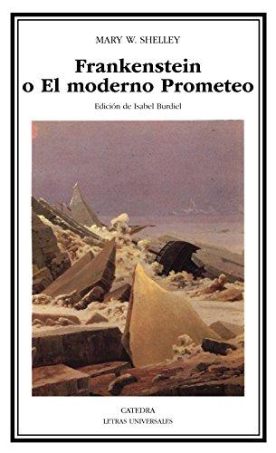 Frankenstein o el moderno Prometeo, Mary W. Shelley