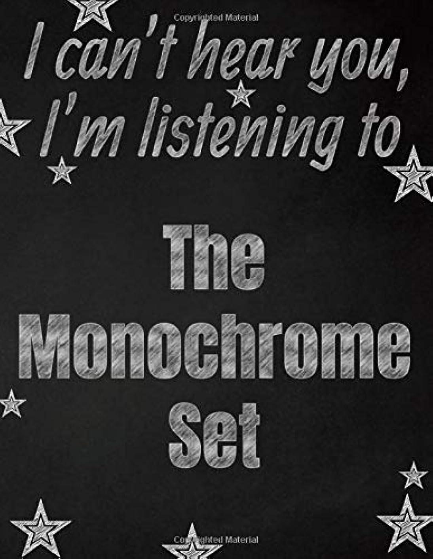 指芸術的またねI can't hear you, I'm listening to The Monochrome Set creative writing lined notebook: Promoting band fandom and music creativity through writing…one day at a time