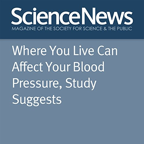 Where You Live Can Affect Your Blood Pressure, Study Suggests audiobook cover art