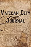 Vatican City Travel Journal: 6x9 Travel Notebook with prompts and Checklists perfect gift for your Trip to Vatican City for every Traveler