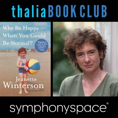 Thalia Book Club: Jeanette Winterson, Why Be Happy When You Could Be Normal? cover art