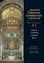 James, 1-2 Peter, 1-3 John, Jude (Ancient Christian Commentary on Scripture: New Testament, Volume XI)