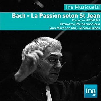 J.S. Bach, La passion selon Saint Jean, Concert du 30/05/61, Orchestre Philarmonique de la RTF, Jean Martinon (dir)