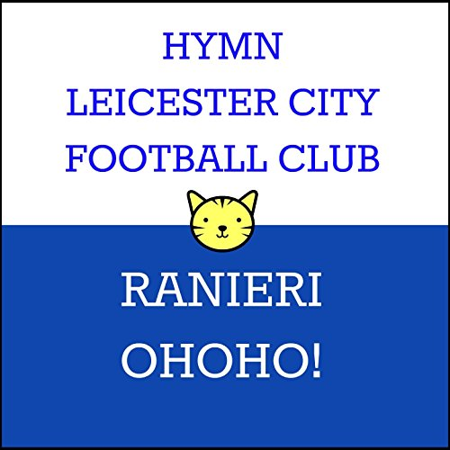 Hymn Leicester (Ranieri Oo!) [Hymn to the Tune of