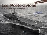 Les Porte-avions de la Seconde Guerre mondiale