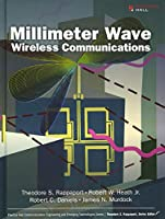 Millimeter Wave Wireless Communications (Prentice Hall Communications Engineering and Emerging Technologies)