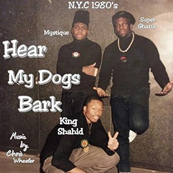 Hear My Dogs Bark