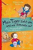 Mein Tiger zieht um - und wir kommen mit: Minutengeschichten zum Vorlesen