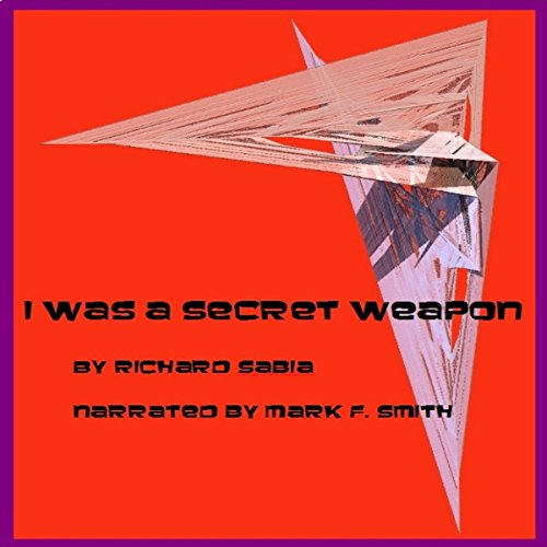 I Was a Secret Weapon audiobook cover art
