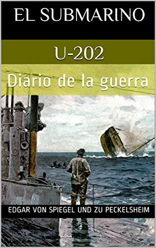 El submarino U-202: Diario de la guerra