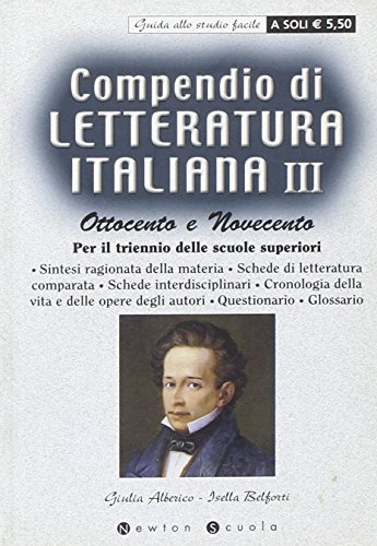 Compendio di letteratura italiana. Per le Scuole superiori: 3 (Newton scuola. Guide allo studio facile)