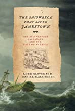 The Shipwreck That Saved Jamestown: The Sea Venture Castaways and the Fate of America (John MacRae Books)
