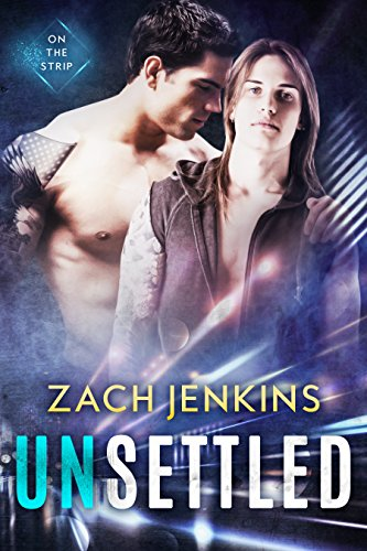 Unsettled (On The Strip Book 1)