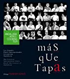 Más que tapas/ More Than Tapas: Andalusia World Cooking Tour. Los Grandes Chefs Internacionales interpretan...