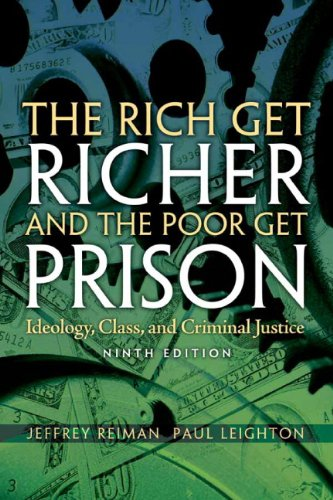 The Rich Get Richer and The Poor Get Prison: Ideology,...