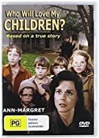 Who Will Love My Children / [DVD]