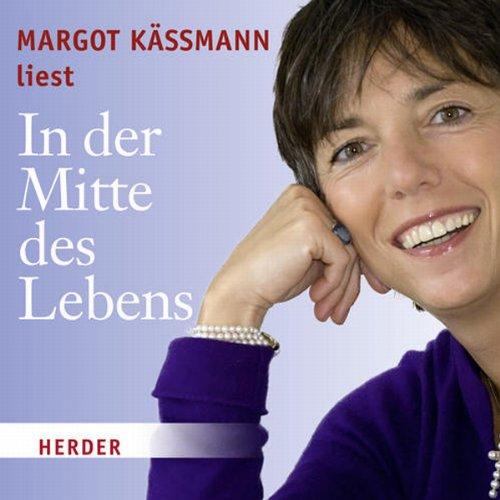 In der Mitte des Lebens                   Autor:                                                                                                                                 Margot Käßmann                               Sprecher:                                                                                                                                 Margot Käßmann                      Spieldauer: 1 Std. und 22 Min.     13 Bewertungen     Gesamt 4,2