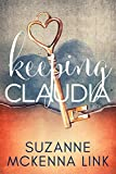 Keeping Claudia: A Novel (Toby & Claudia Book 2)